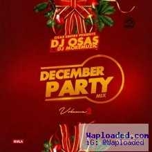 Dj Osas - December Party Mixtape Vol. 2 ft. DJMoreMuzic
